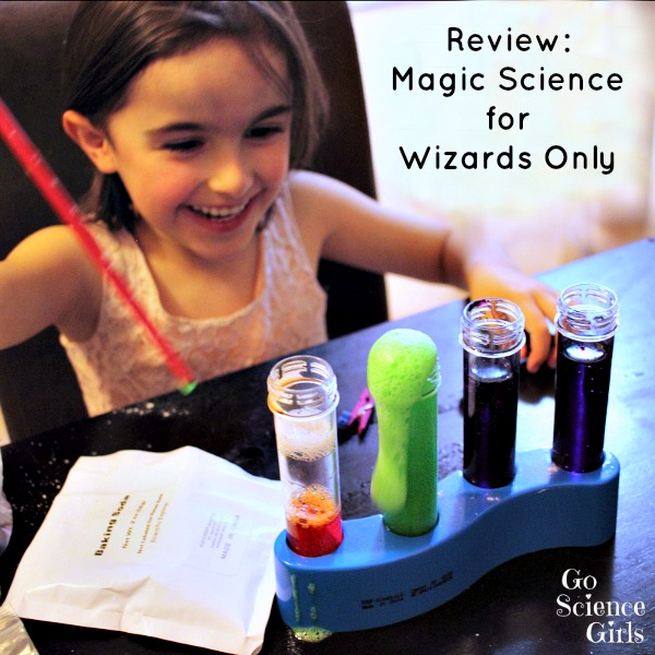 Review Magic Science for Wizards Only by Go Science Kids