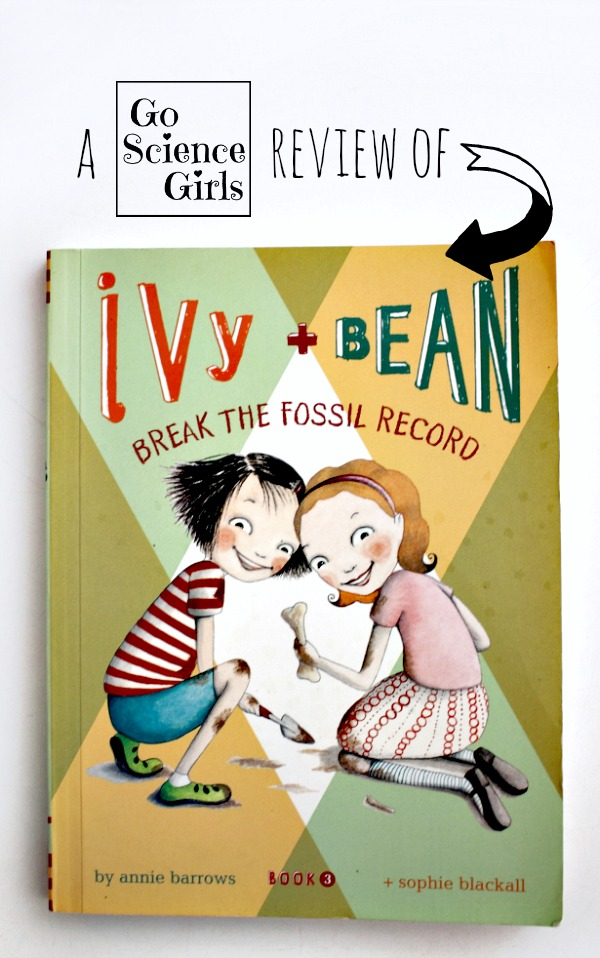 Go Science Kids review of Ivy and Bean Break the Fossil Record (with positive female science role models)