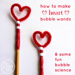 How to make DIY heart shaped bubble wands, and some fun bubbles science for kids