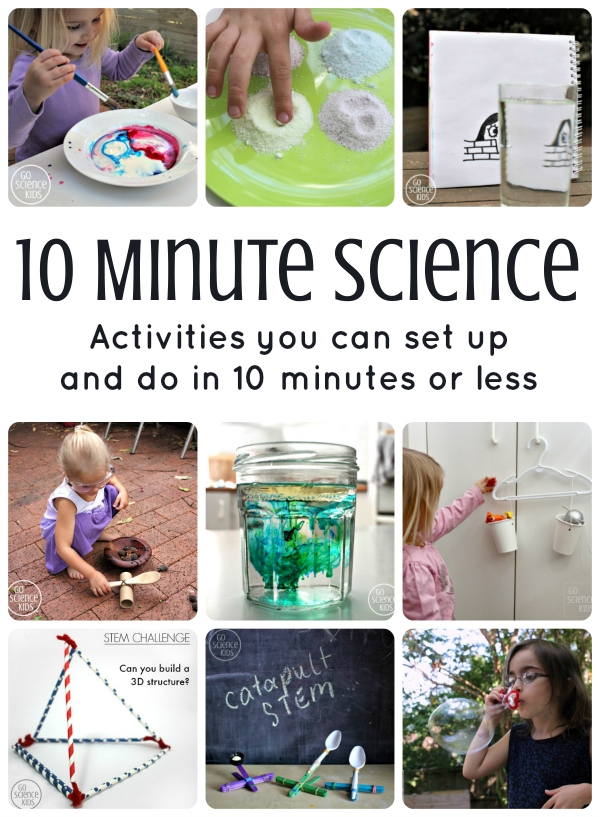 10 Minute Science Ideas - Activities you can set up and do in 10 minutes or less