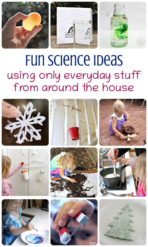 Fun Science Ideas using only everyday stuff from around the house