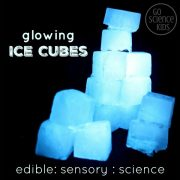 Glowing Ice Cubes | edible, sensory, science, play