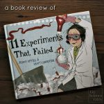 a 'go science kids' book review of 11 Experiments That Failed, by Jenny Offill and Nancy Carpenter
